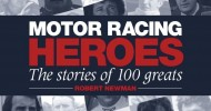 Motor Racing Heroes – The Stories of 100 Greats by Robert J Newman