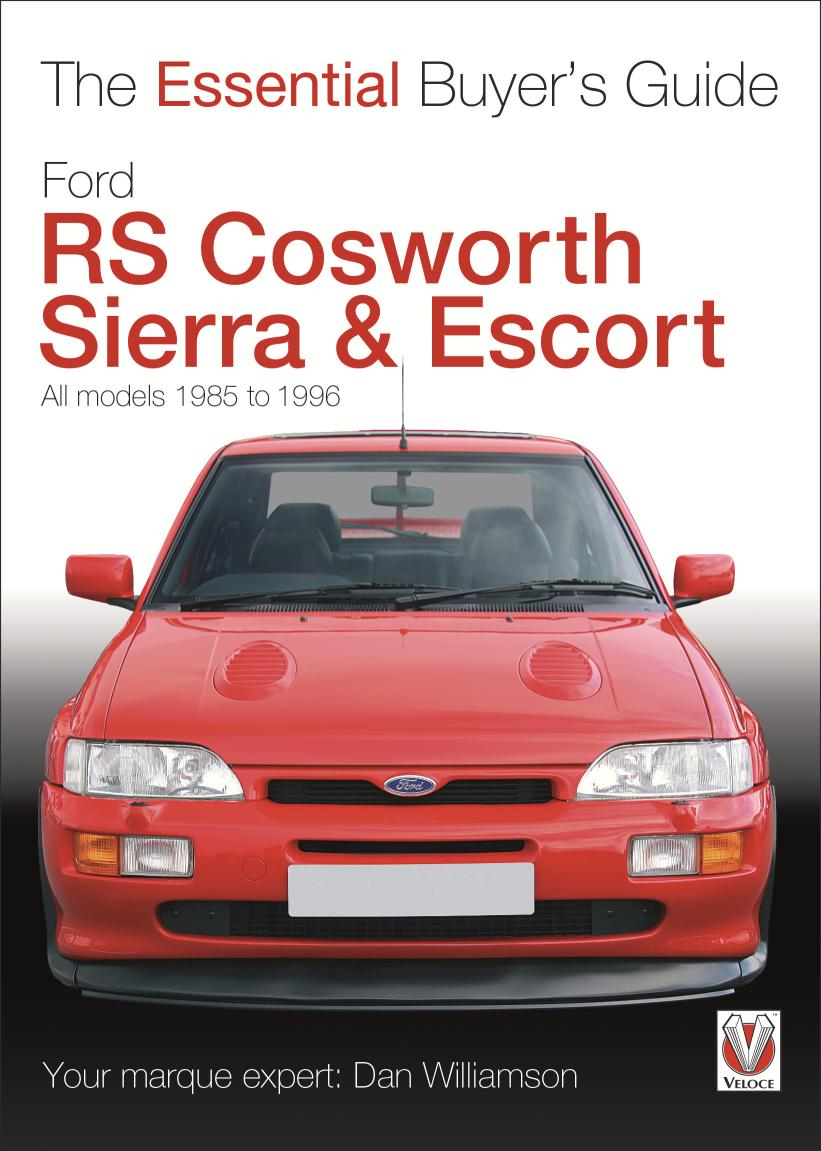 the essential buyer s guide ford rs cosworth sierra escort 1985 rh classiccarmag net ford transit buyers guide ford mustang buyers guide