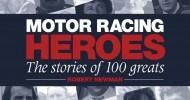 Motor Racing Heroes – The Stories of 100 Greats by Robert J Newman