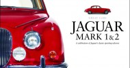 Jaguar Mark 1 & 2 By Nigel Thorley – A celebration of Jaguar's classic sporting saloons